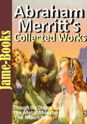 Abraham Merritt s Collected Works