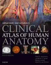 Abrahams  and McMinn s Clinical Atlas of Human Anatomy E-Book