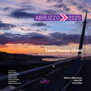 Abruzzo 2020. 3: L' area Pescara-Chieti. Idee per la conurbazione «metropolitana» regionale - Roberto Mascarucci pdf epub