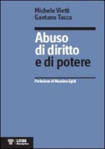 Abuso di diritto e di potere - Michele Vietti |