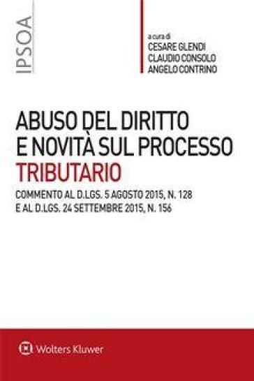 Abuso del diritto e novità sul processo tributario - C. Glendi |