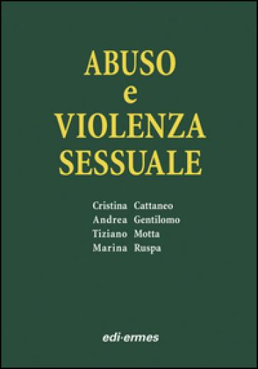Abuso e violenza sessuale - Cristina Cattaneo |