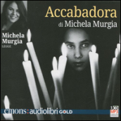Accabadora letto da Michela Murgia. Audiolibro. CD Audio formato MP3