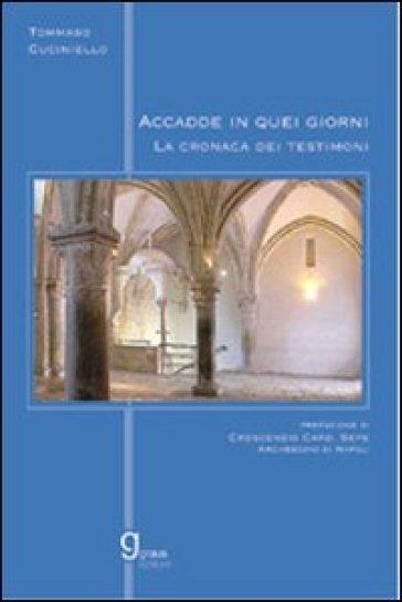 Accadde in quei giorni. La cronaca dei testimoni - Tommaso Cuciniello | Ericsfund.org