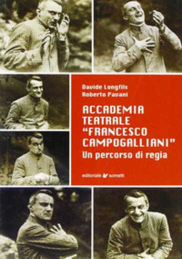 Accademia teatrale «Francesco Campogalliani». Un percorso di regia - Davide Longfils |