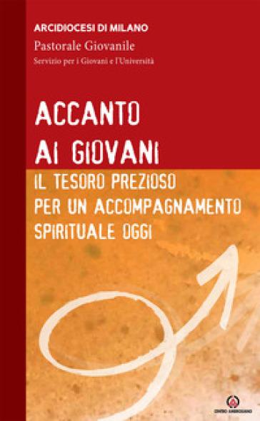 Accanto ai giovani. Il tesoro prezioso per un accompagnamento spirituale oggi - Arcidiocesi di Milano | Ericsfund.org
