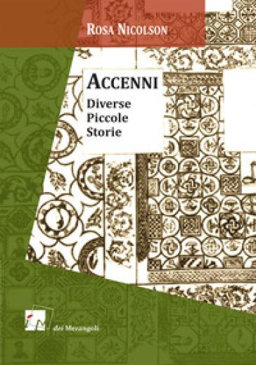 Accenni. Diverse piccole storie - Rosa Nicolson | Jonathanterrington.com