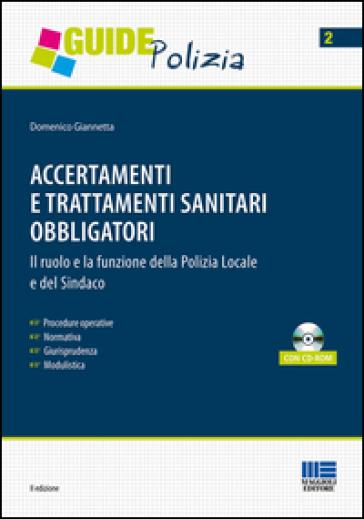 Accertamenti e trattamenti sanitari obbligatori. Con CD-ROM - Domenico Giannetta | Rochesterscifianimecon.com