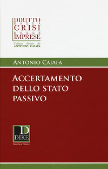 Accertamento dello stato passivo - Antonio Caiafa |