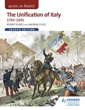 Access to History: The Unification of Italy 1789-1896 Fourth Edition