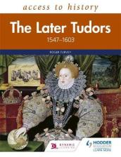 Access to History: The Later Tudors 1547-1603
