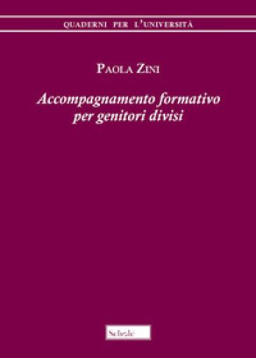 Accompagnamento formativo per genitori divisi - Paola Zini |