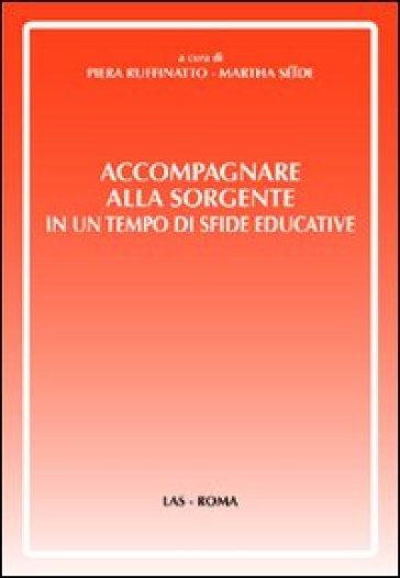 Accompagnare alla sorgente in un tempo di sfide educative
