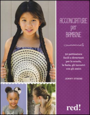 Acconciature per bambine - Jenny Strebe |