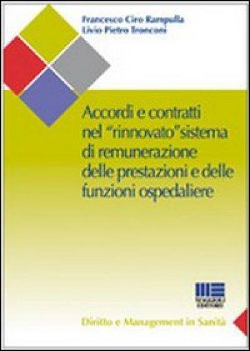 Accordi e contratti nel «rinnovato» sistema di remunerazione delle prestazioni e delle funzioni ospedaliere - Francesco Ciro Rampulla |