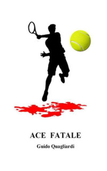Ace fatale - Guido Quagliardi |