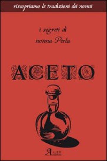 Aceto. I segreti di nonna Perla - Anonimo pdf epub