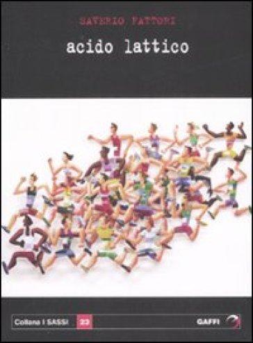 Acido lattico - Saverio Fattori |