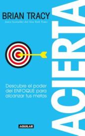Acierta /Bull s-Eye: The Power of Focus