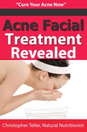 Acne Facial Treatment Revealed