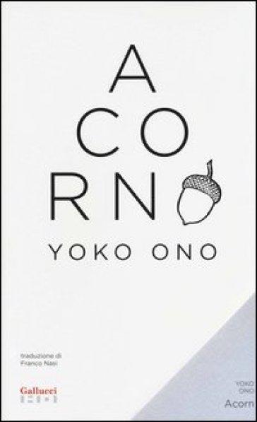 Acorn-Ghianda - Yoko Ono |