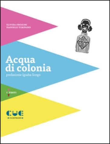 Acqua di colonia - Elvira Frosini   Jonathanterrington.com