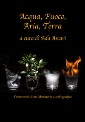 Acqua, fuoco, aria, terra - A. Ascari |