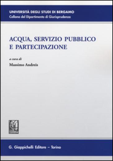Acqua, servizio pubblico e partecipazione - M. Andreis |