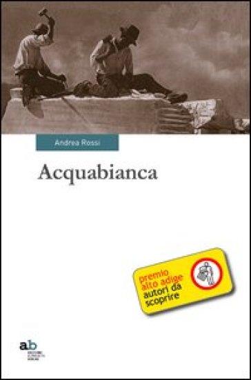 Acquabianca - Andrea Rossi | Kritjur.org