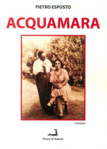 Acquamara - Pietro Esposto | Kritjur.org