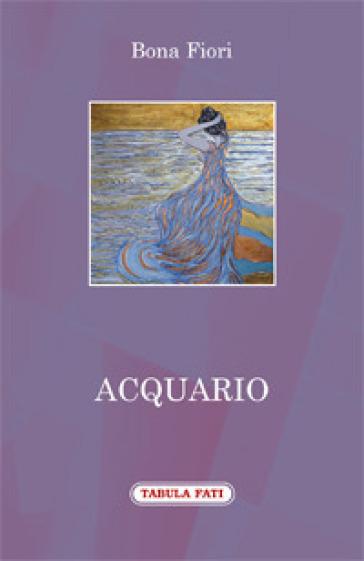 Acquario - Bona Fiori | Kritjur.org
