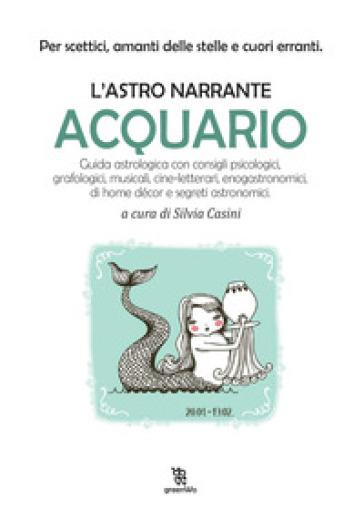 Acquario. L'astro narrante - S. Casini |