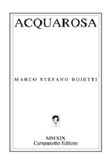 Acquarosa - Marco Stefano Boietti  