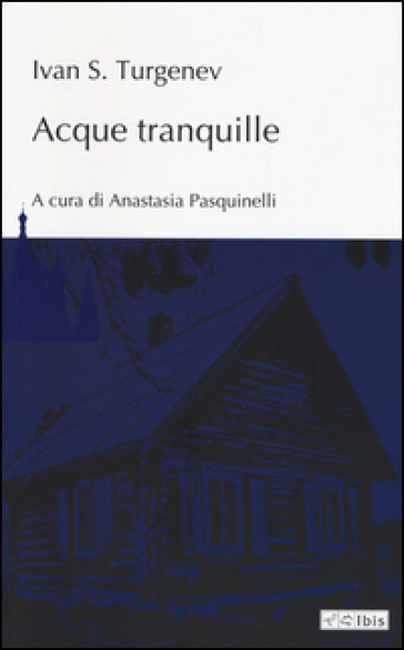 Acque tranquille - Ivan Sergeevic Turgenev |