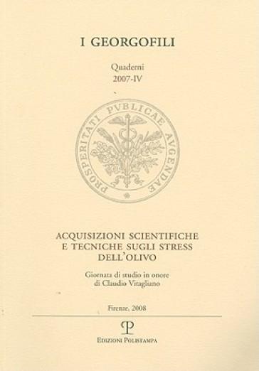 Acquisizioni scientifiche e tecniche sugli stress dell'olivo. Giornata di studio in onore di Claudio Vitagliano (Firenze, 22 febbraio 2007)