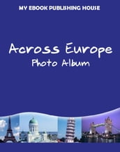Across Europe: Photo Album