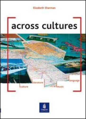 Across cultures. Per le Scuole superiori