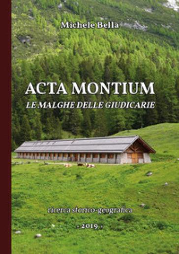 Acta Montium. Le malghe delle Giudicarie