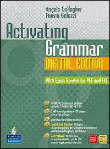 Activating grammar digital edition. Per le Scuole superiori. Con espansione online - Angela Gallagher |