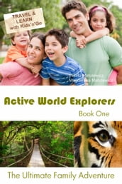 Active World Explorers: The Ultimate Family Adventure Book One