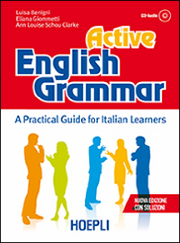 Active english grammar. A practical guide for italian learners. Con soluzioni. Con CD Audio