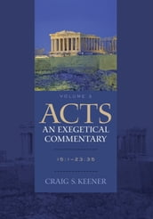 Acts: An Exegetical Commentary : Volume 3