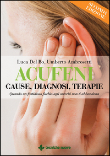 Acufeni. Cause, diagnosi, terapie
