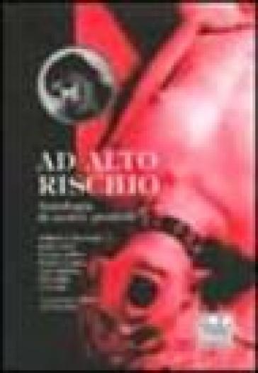 Ad alto rischio. Antologia di scritti proibiti - M. Garuti  