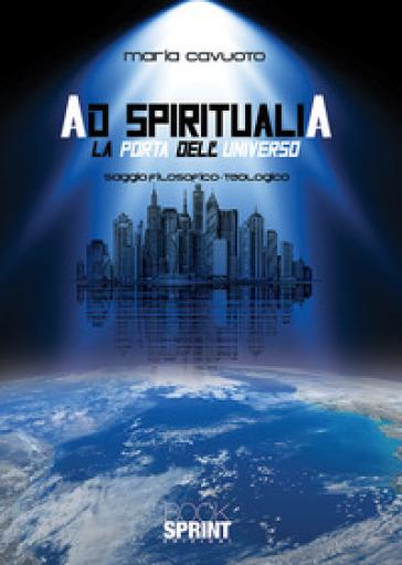 Ad spiritualia. La porta dell'universo - Maria Cavuoto | Thecosgala.com
