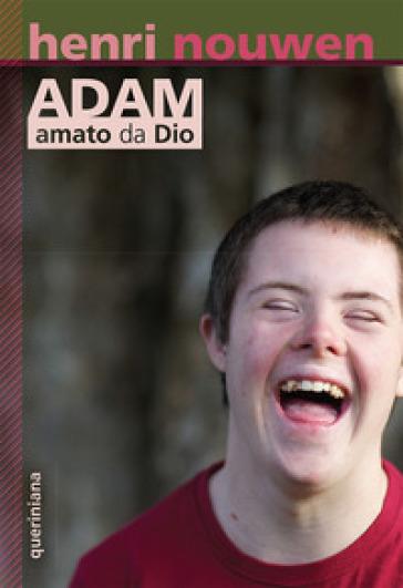 Adam, amato da Dio - Henri J. Nouwen | Ericsfund.org