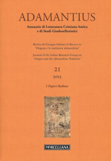 Adamantius. Notiziario del Gruppo italiano di ricerca su «Origene e la tradizione alessandrina». 21: I papiri Bodmer