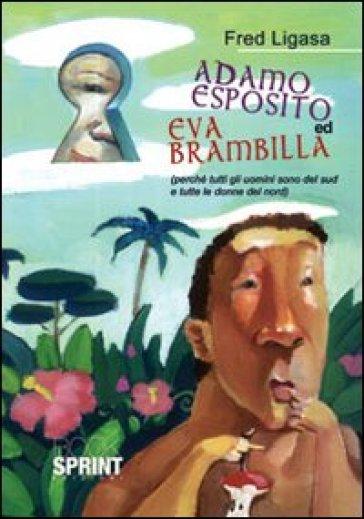 Adamo Esposito ed Eva Brambilla - Fred Ligasa |
