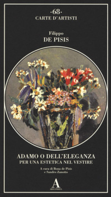 Adamo o dell'eleganza. Per una estetica nel vestire - Filippo De Pisis | Rochesterscifianimecon.com