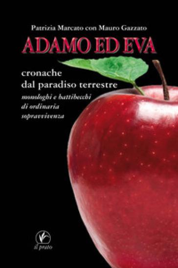Adamo ed Eva. Cronache dal paradiso terrestre - Patrizia Marcato | Kritjur.org